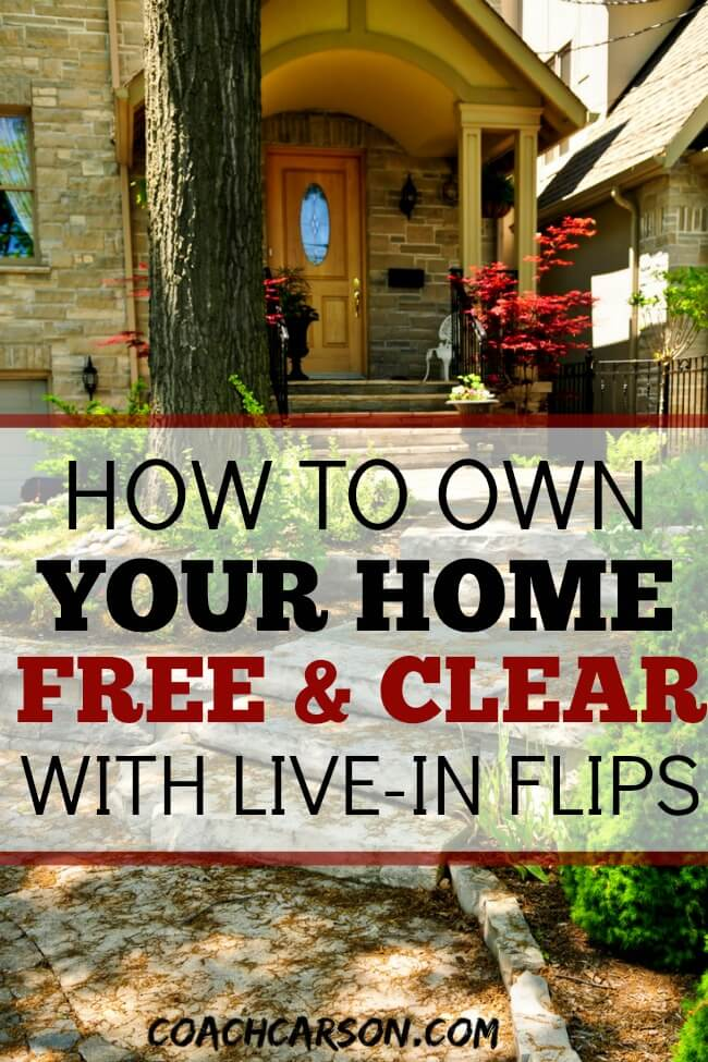 live in house flips how to own your home free clear in only 6 years. Black Bedroom Furniture Sets. Home Design Ideas