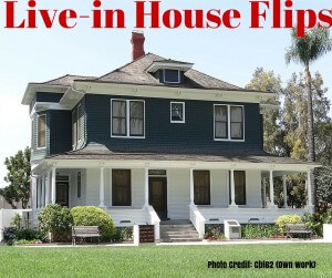 Live-in House Flips - Profit from your residence