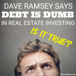 Dave Ramsey Says Debt Is Dumb in Real Estate Investing. Is it True?