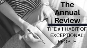 The Annual Review - The #1 Habit of Exceptional People - Coach Carson