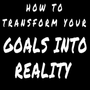 Graphic - How to Turn Goals Into Reality