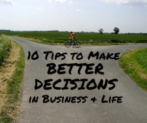 10 Tips Better Decisions Business Life
