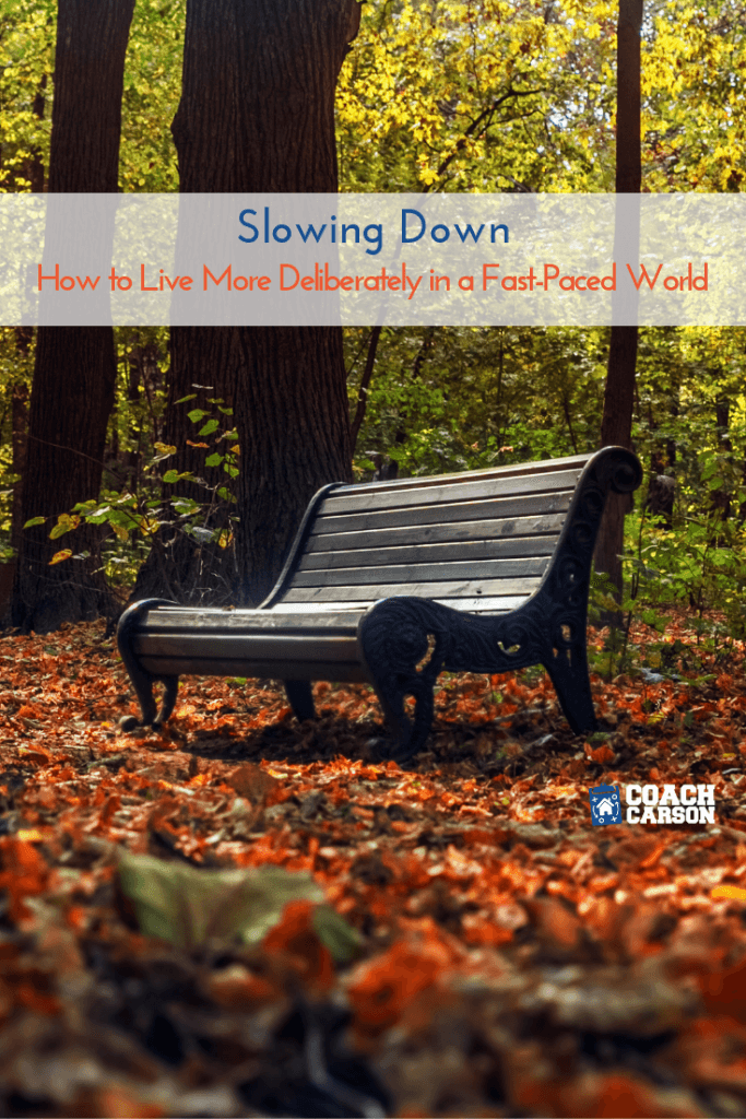 Pinterest image - Slowing Down - How to Live More Deliberately in a Fast-Paced World