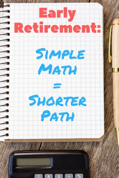 Early Retirement - Simple Math = Shorter Path