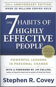 <em>The 7 Habits of Highly Effective People</em>, by Stephen R. Covey