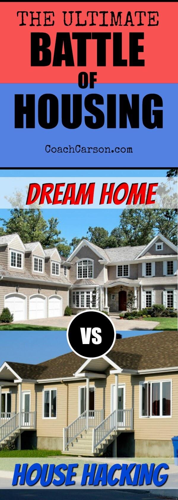 Housing Battle - Dream Home vs House Hacking