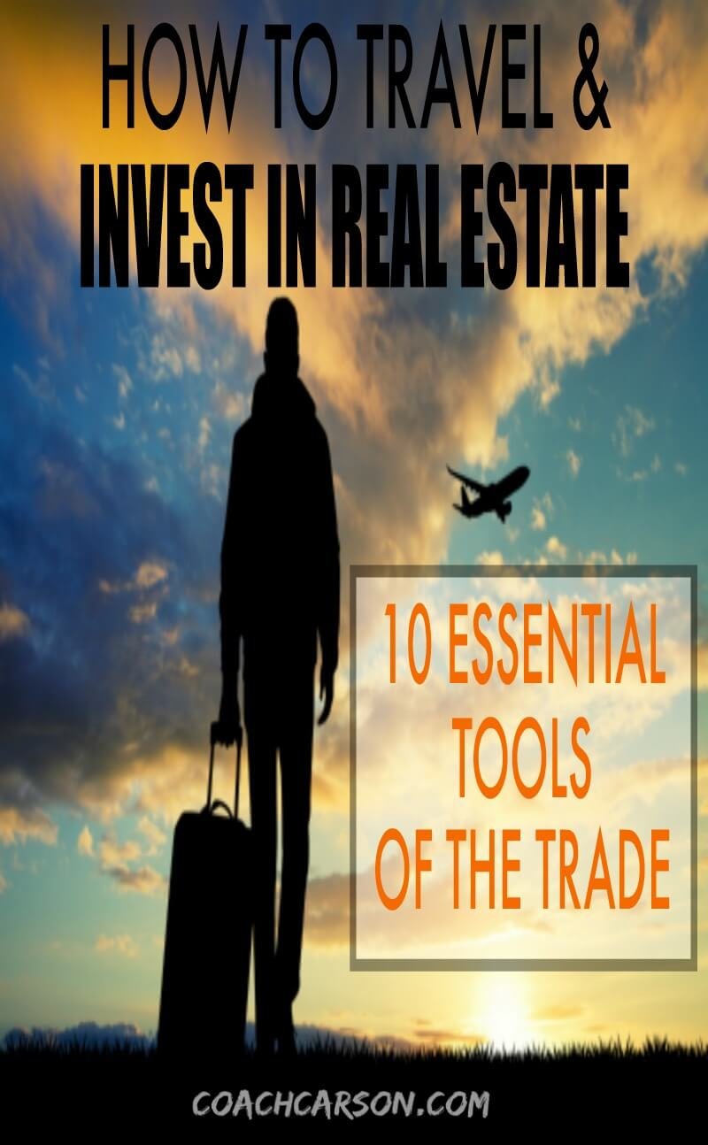 How to Travel & Invest In Real Estate – 10 Essential Tools of the Trade