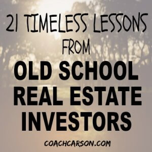 21 Timeless Lessons From Old School Real Estate Investors