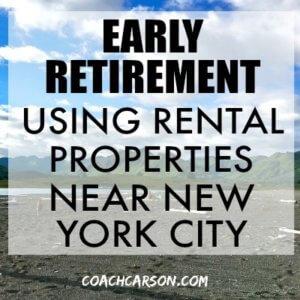 Early Retirement Using Rental Properties Near New York City