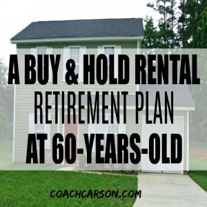 A Buy & Hold Rental Retirement Plan at 60-Years-Old