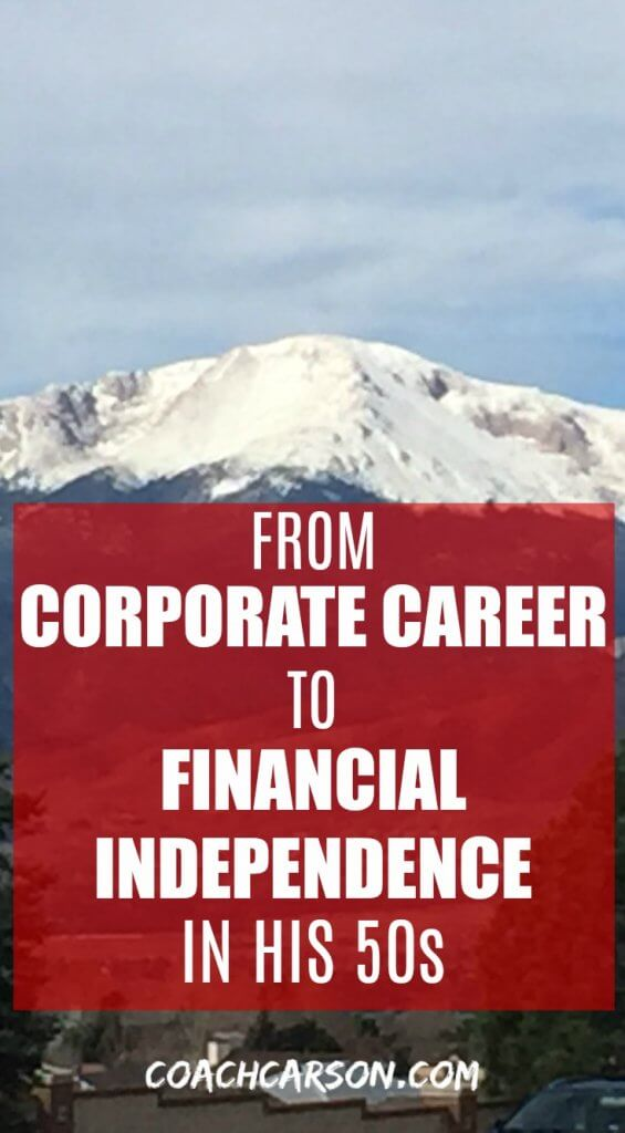 Pinterest Pin - From Corporate Career to Financial Independence in His 50s