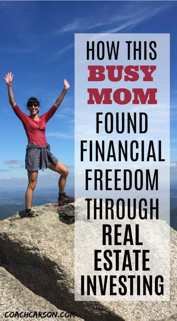 pinterest pin - How This Busy Mom Found Financial Freedom Through Real Estate Investing
