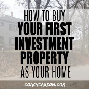 How to Buy Your First Investment Property As Your Home