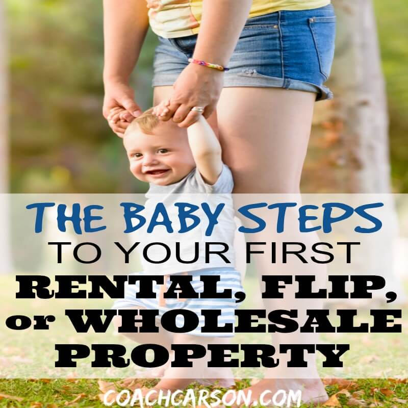 The Baby Steps to Your First Rental, Flip, or Wholesale Property - featured