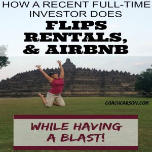 Featured image - How a Recent Full-Time Investor Does Flips, Rentals, & Airbnb