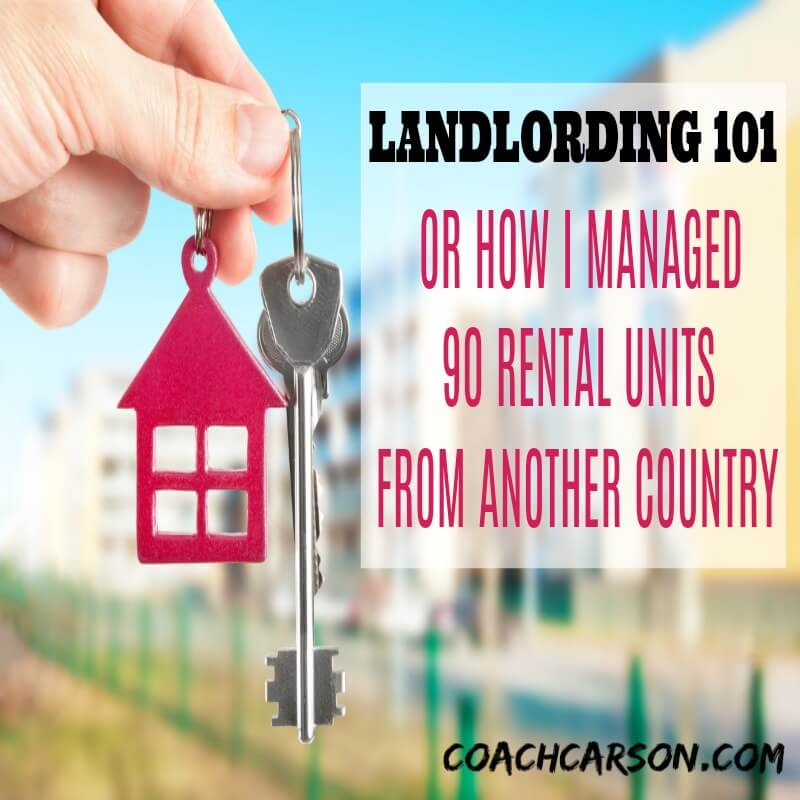 Landlording 101 (or How I Managed 90 Rental Units From Another ...