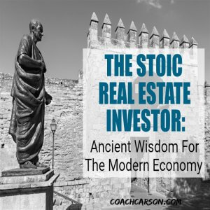 The Stoic Real Estate Investor – Ancient Wisdom for the Modern Economy