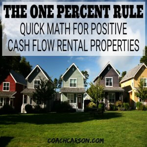 The One Percent Rule – Quick Math For Positive Cash Flow Rental Properties