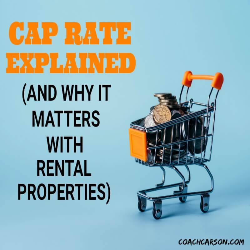 2f18896379f Cap Rate Explained (And Why It Matters With Rental Properties) - Coach  Carson