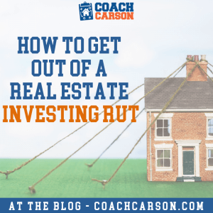 featured image - How to Get Out of a Real Estate Investing Rut